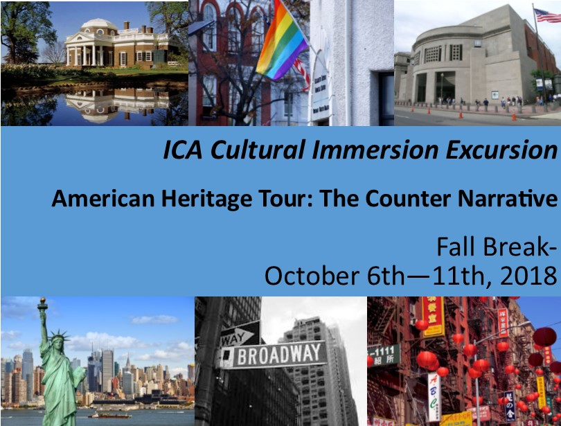 ICA Cultural Immersion Excursion: The American Heritage Tour, Fall Break 2018 October 6th-11th