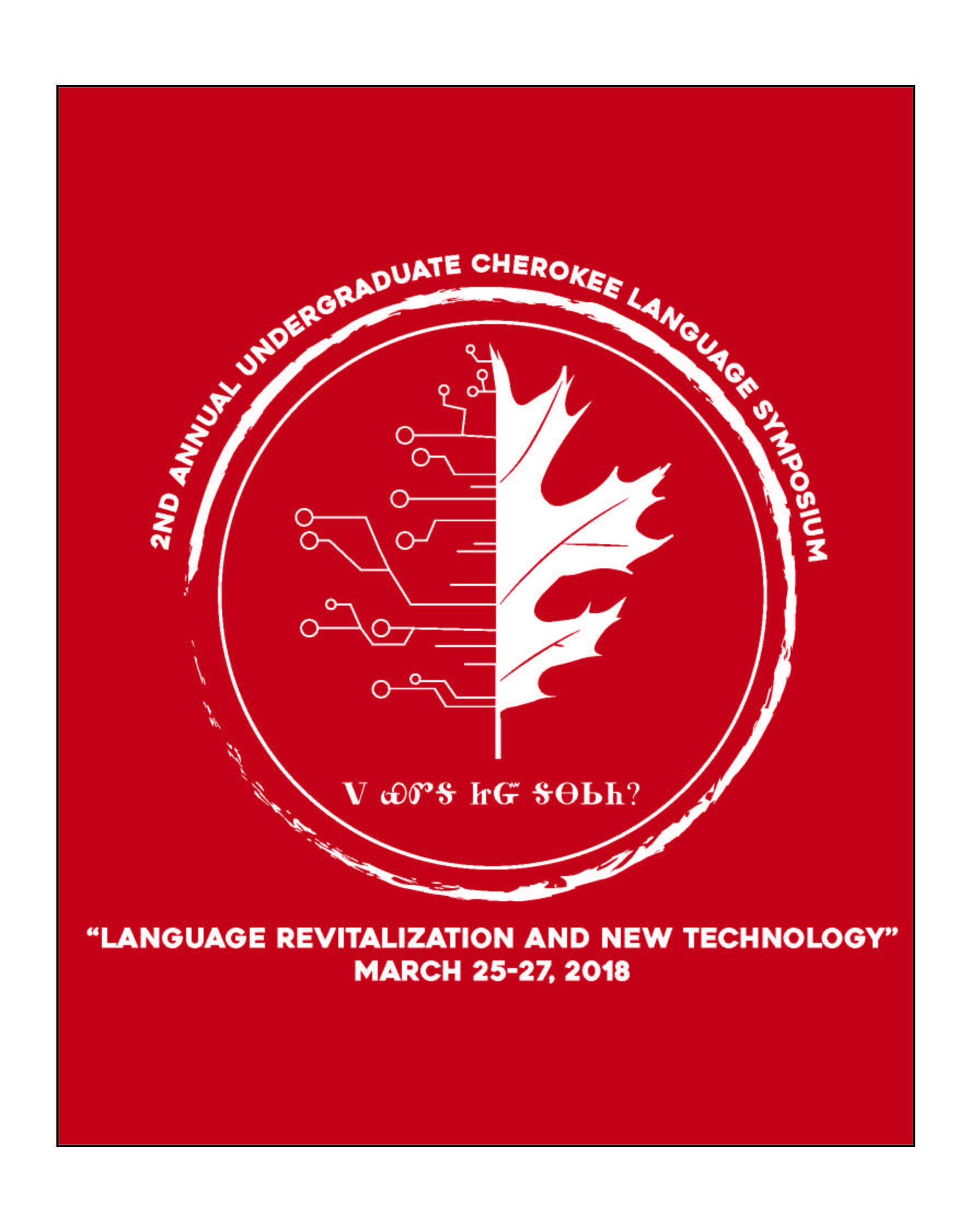 The Second Annual Undergraduate Cherokee Language Symposium logo and poster representing a hybrid of nature and technology.