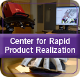 Center for Rapid Product Realization